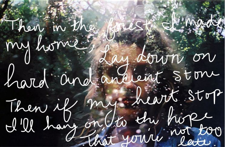 Then In The Forest I Made My Home Lay Down On Hard And Ancient