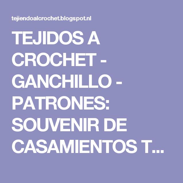 TEJIDOS A CROCHET - GANCHILLO  - PATRONES: SOUVENIR DE CASAMIENTOS TEJIDOS A GANCHILLO , ADORNOS TEJIDOS PARA LA MESA DE CASAMIENTO