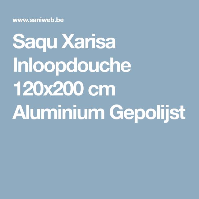 Saqu Xarisa Inloopdouche  120x200 cm Aluminium Gepolijst