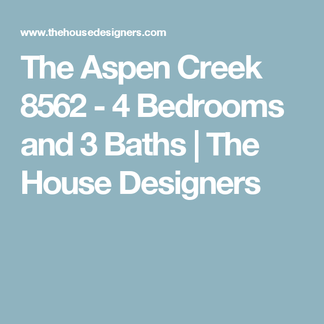 The Aspen Creek 8562 - 4 Bedrooms and 3 Baths   The House Designers