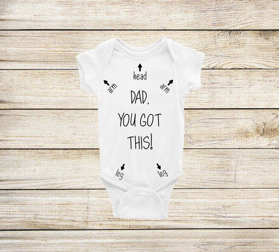 Dad, you got this! |  baby bodysuit| funny baby shirt | Father's Day Gift | Baby Shower Gift #babyshirts