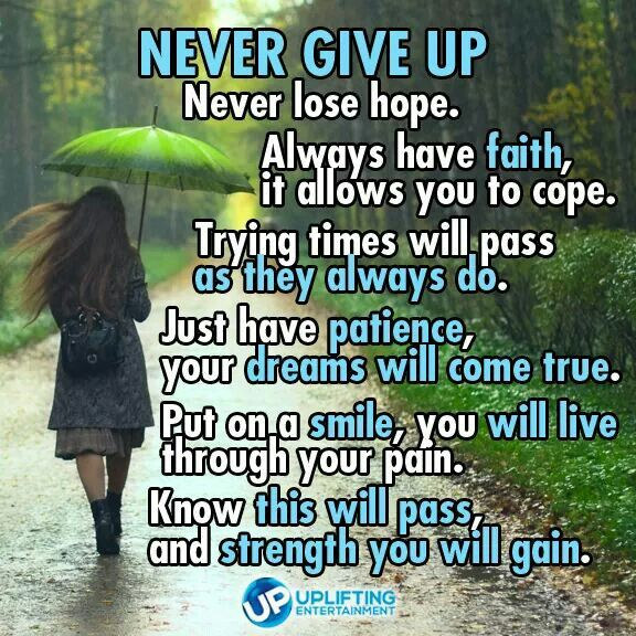 Never Give Up Never Lose Hope Always Have Faith It Allows You To Cope Never Lose Hope Never Give Up Qoutes About Love