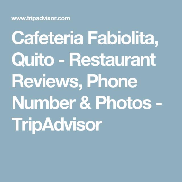 Cafeteria Fabiolita, Quito - Restaurant Reviews, Phone Number & Photos - TripAdvisor