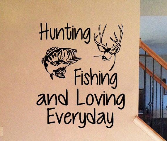 Hunting Fishing Quote Wall Sign Vinyl Decal Sticker Huntin Fishing - Hunting decals for truckshuntingfishing window decals in white or camouflage at woods