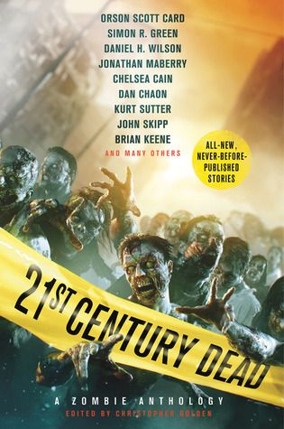 21st Century Dead A Zombie Anthology Christopher Golden Orson Scott Card Zombies Books Anthology