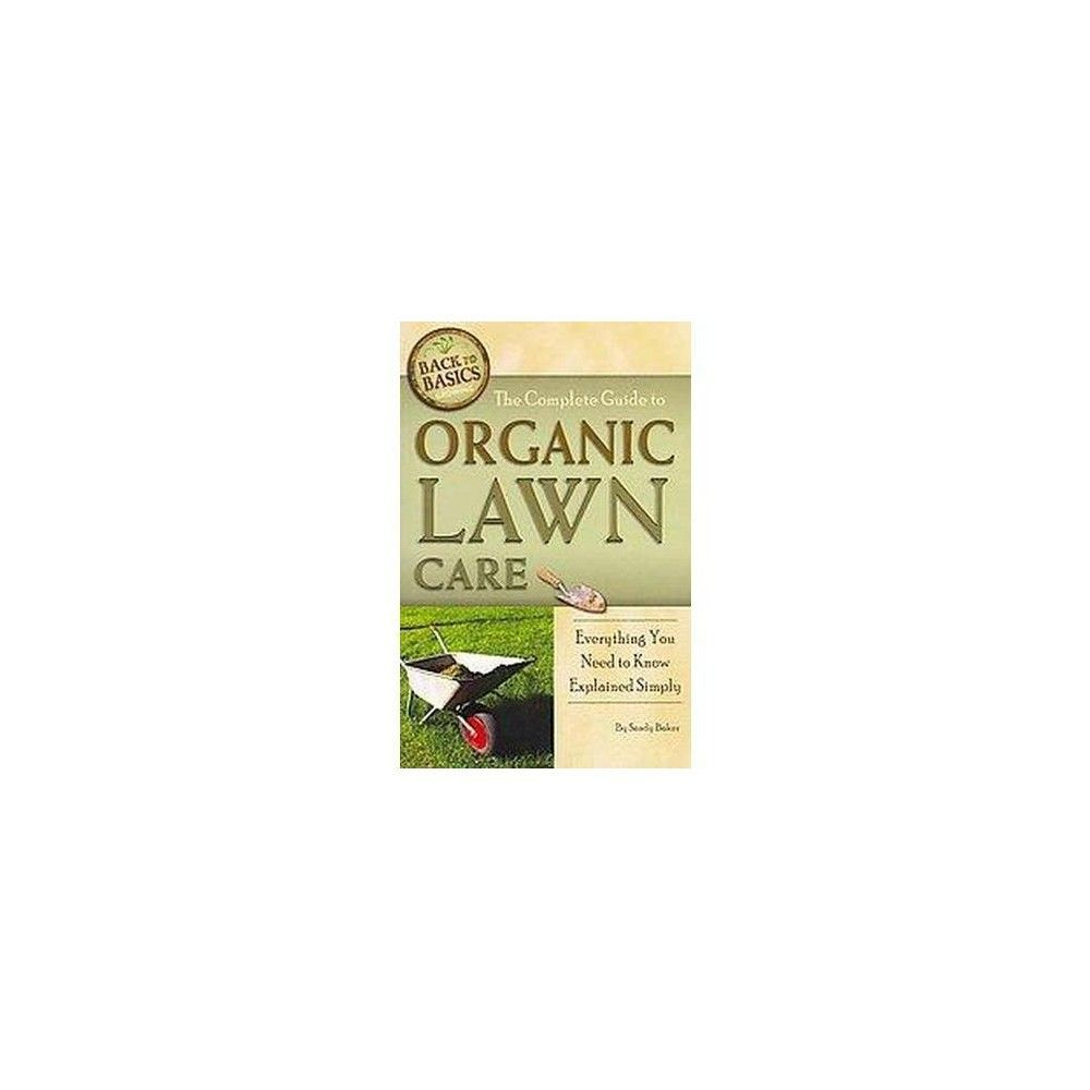 The Complete Guide to Organic Lawn Care ( Back to Basics Growing) (Paperback)