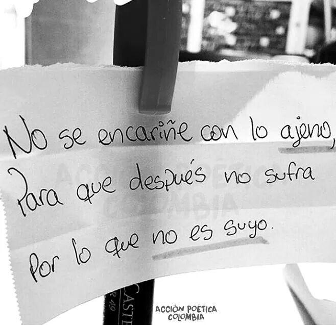 No Se Encarine De Lo Ajeno Frases Frases Amor Ajeno Y Ajeno