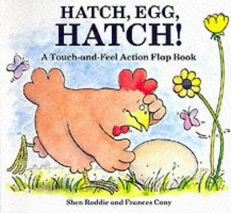 Hatch Egg Hatch A Touch And Feel Action Flap Book By Https Www Dp 185707274x Ref Cm Sw R Pi Dp X Q0r Easter Kids Flap Book Teaching Crafts