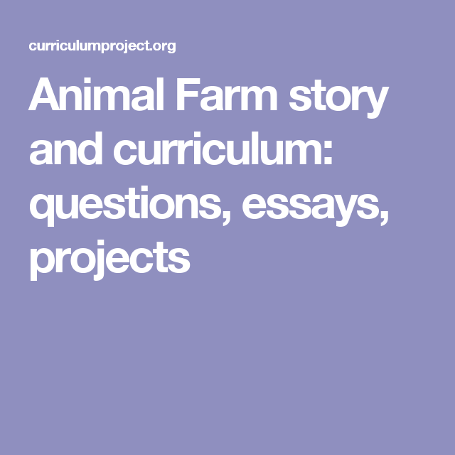 animal farm story and curriculum questions essays projects  animal farm story and curriculum questions essays projects