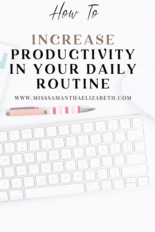 HOW TO INCREASE PRODUCTIVITY IN YOUR DAILY ROUTINE in 2020