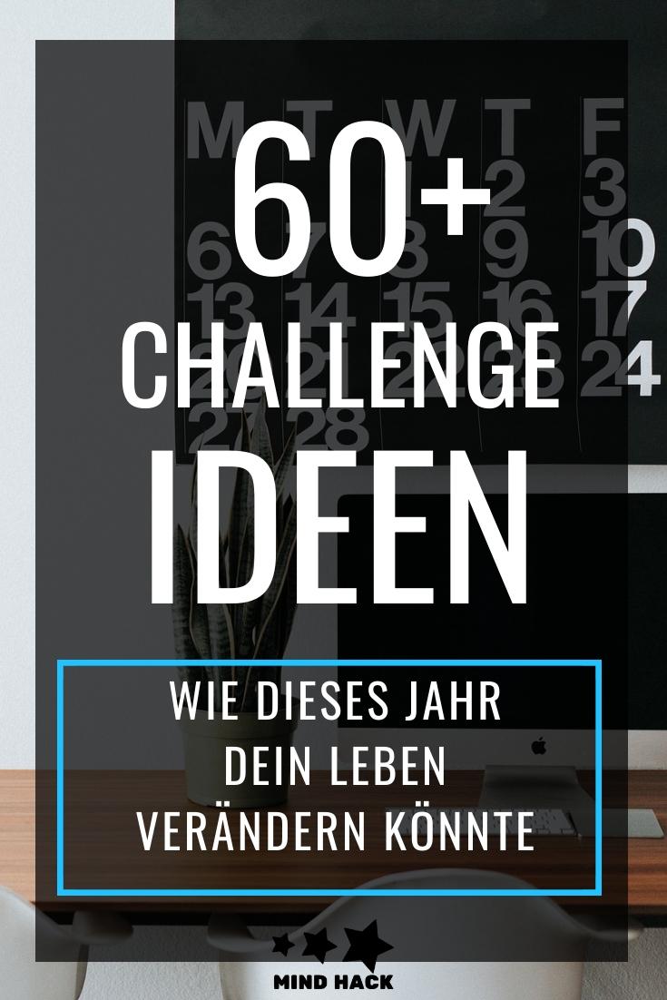 60+ Challenge Ideen – Wie dieses Jahr dein Leben verändern könnte – Mind Hack