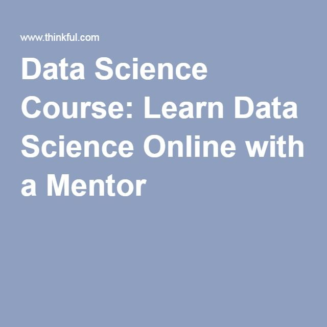 Data Science Course: Learn Data Science Online with a Mentor