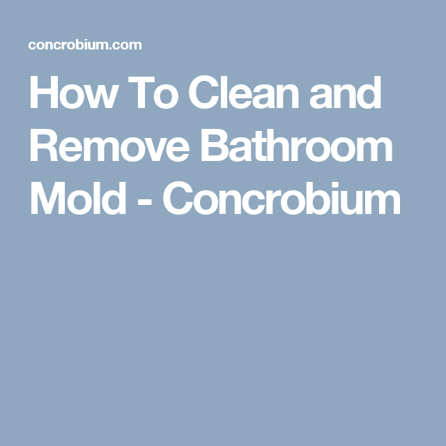 How To Clean And Remove Bathroom Mold Concrobium Mold Removal - Bathroom mold removal products