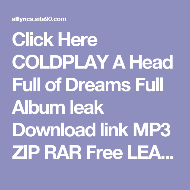 Click Here COLDPLAY A Head Full of Dreams Full Album leak
