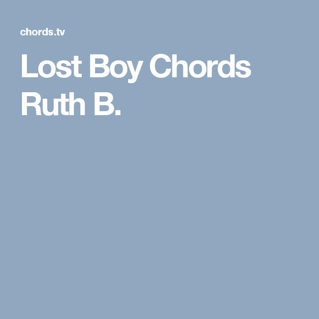 Lost Boy Chords Ruth B. | Sheet Music | Pinterest | Lost boys, Sheet ...