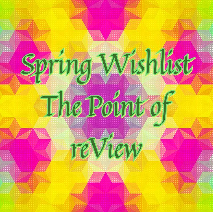 Spring Wishlist - Primo articolo del club