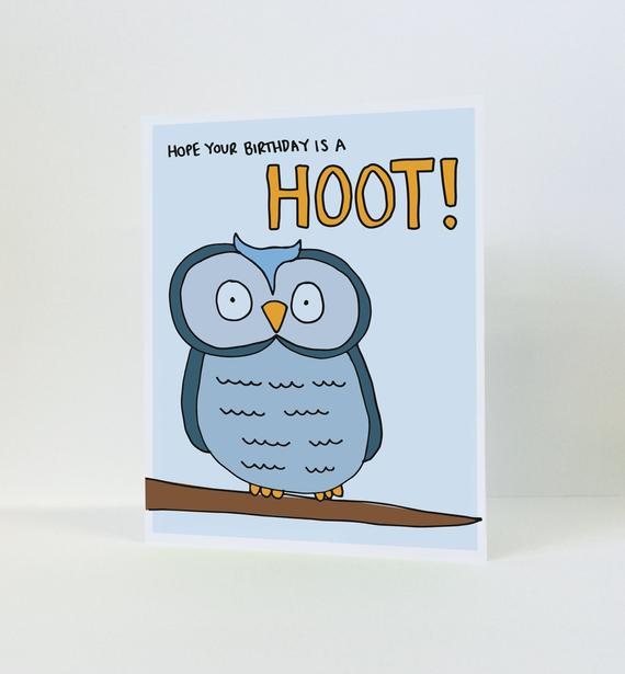 Hope Your Birthday Is A Hoot Greeting Card Cute Birthday Etsy In 2021 Funny Birthday Cards Cute Birthday Cards It S Your Birthday