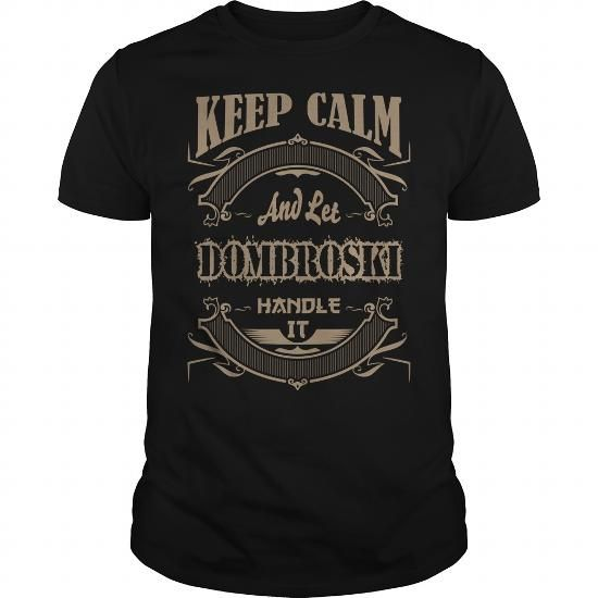 DOMBROSKI Tee Tshirt #T_Shirt #DOMBROSKI #womens_fashion #mens_fashion #everything #design order now =>> https://www.sunfrog.com/search/?33590&search=DOMBROSKI&ITS-A-DOMBROSKI-THING-YOU-WOULDNT-UNDERSTAND