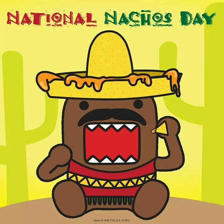 National Nachos Day With Domo National Nacho Day Mexican Culture Geek Stuff