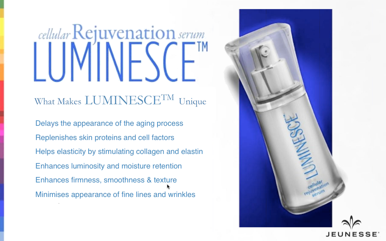 LUMINESCE  Cellular Rejuvenation Serum Why is it so unique?  Delays the appearance of the ageing process Replenishes skin proteins and cell factors Helps elasticity. Www.freespirituk.jeunesseglobal.com
