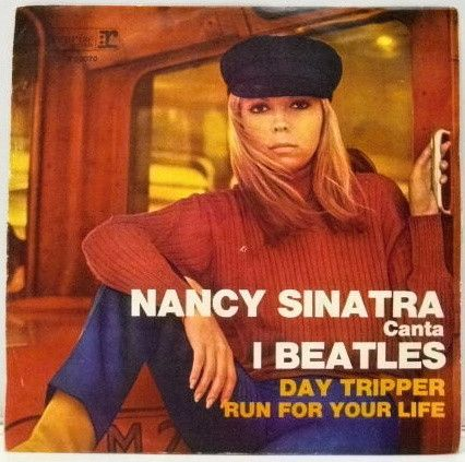 Nancy Sinatra - Canta I Beatles - Day Tripper / Run For Your Life at  Discogs | Nancy sinatra, Beatles day tripper, Frank sinatra music