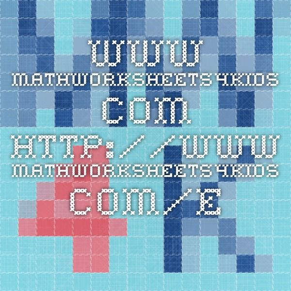 www.mathworksheets4kids.com http://www.mathworksheets4kids.com ...