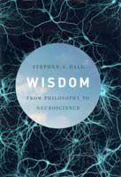 Wisdom From Philosophy To Neuroscience By Stephen S Hall Wisdom Books Wisdom Philosophy Of Mind