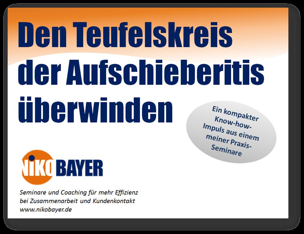 Niko Bayer - Den Teufelskreis der Aufschieberitis in 5 Schritten überwinden - Schluss mit dem ewigen Hinausschieben - Ein Ende für die Prokrastination - Kostenloser Know-how-Service zum Download