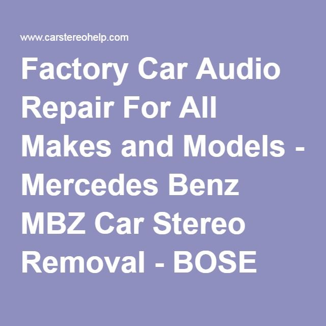 Factory Car Audio Repair For All Makes and Models - Mercedes