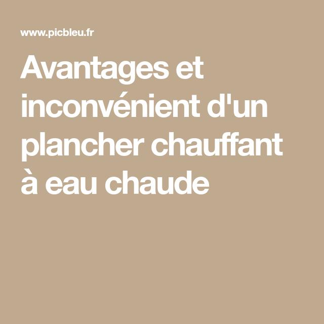 Avantages Et Inconvenients Du Plancher Chauffant A Eau Chaude
