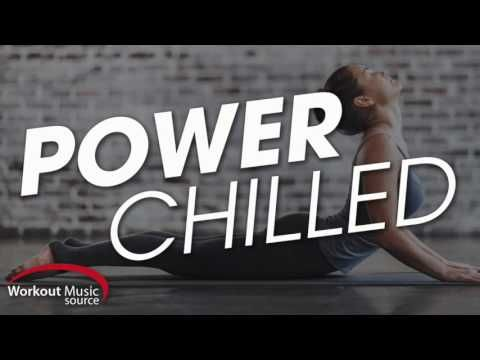 Workout Music Source Power Chilled Cooldown Stretching Meditation Workout Music Workout Motivation Music Aerobics Workout