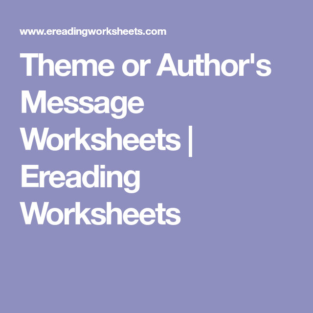 Theme Or Author S Message Worksheets Ereading Worksheets Worksheets Reading Worksheets Theme Reading tests often ask you to determine the author's purpose, which is tough to do if you haven't practiced! pinterest