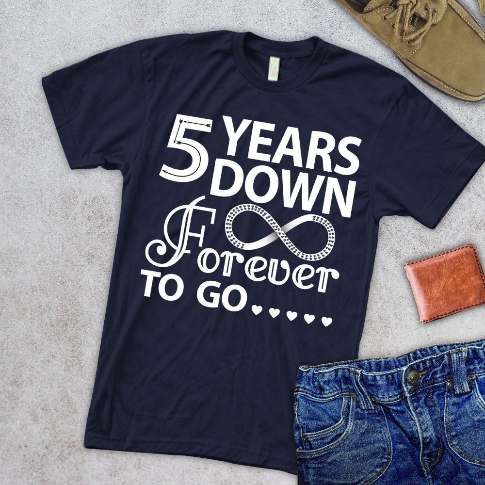 5 years down forever to go shirt 5th year wedding