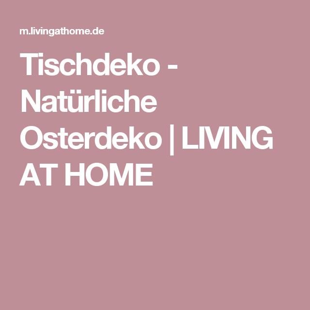 Tischdeko - Natürliche Osterdeko | LIVING AT HOME