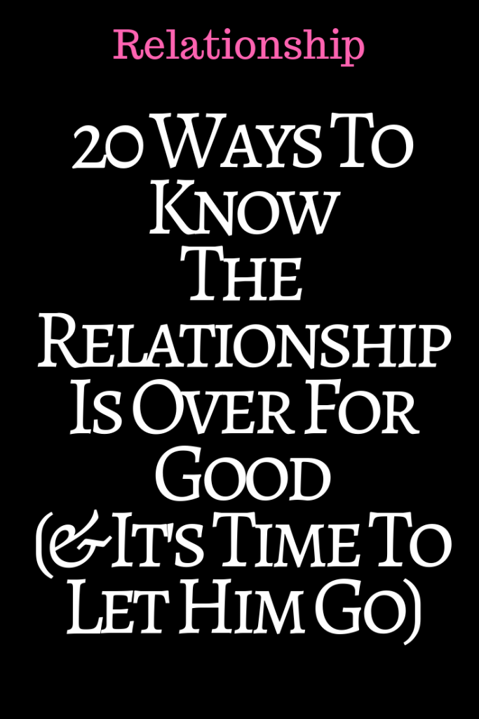 how to tell if a relationship is over for good
