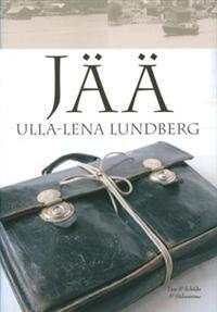 Nimeke: Jää - Tekijä: Ulla-Lena Lundberg - ISBN: 9518514755 - Teos, 2012