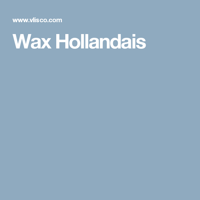 wax hollandais