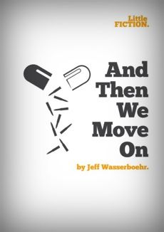 """And Then We Move On"" by Jeff Wasserboehr. A short story about leaving one war for another one."