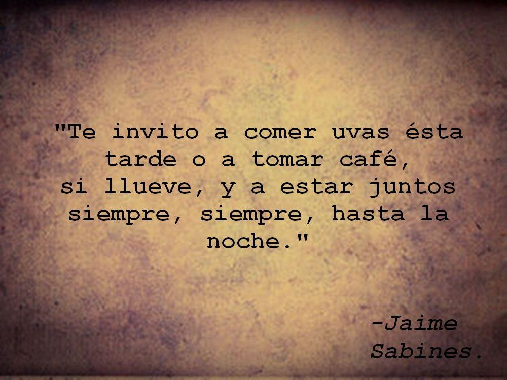 Jaime Siempre Jaime Sabines Frases Pinterest Jaime Sabines