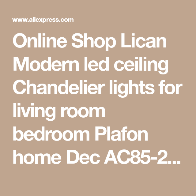 Lican Modern Led Ceiling Chandelier Lights For Living Room Bedroom Plafon Home Dec Ac85
