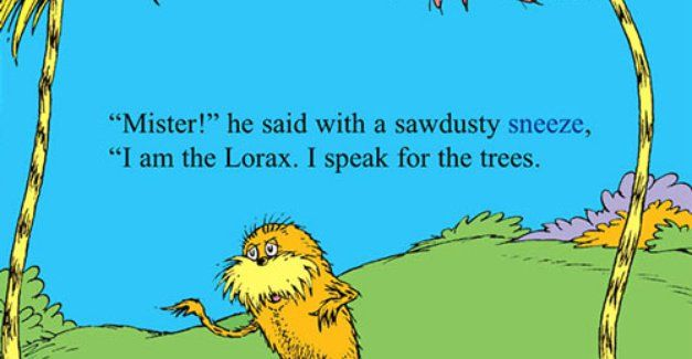 The Lorax Movie Lorax Quotes Dr Seuss Quotes Seuss Quotes