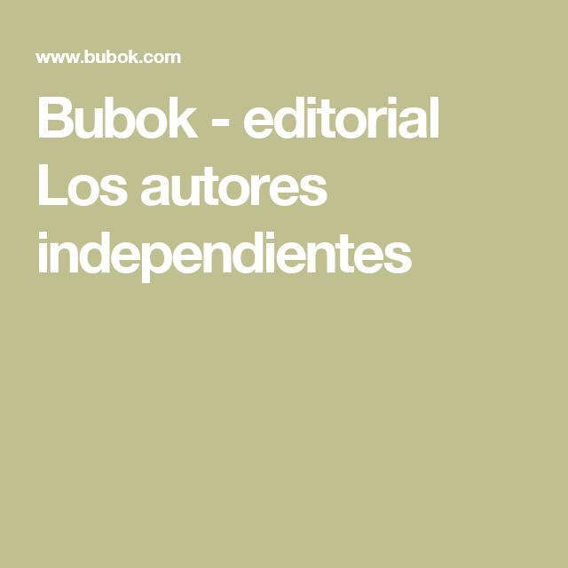 Bubok - editorial Los autores independientes