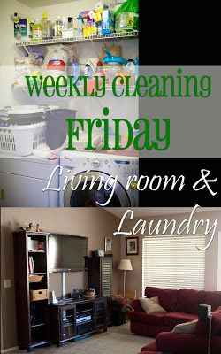 Cleaning the living room & the laundry. Rotating & weekly jobs.