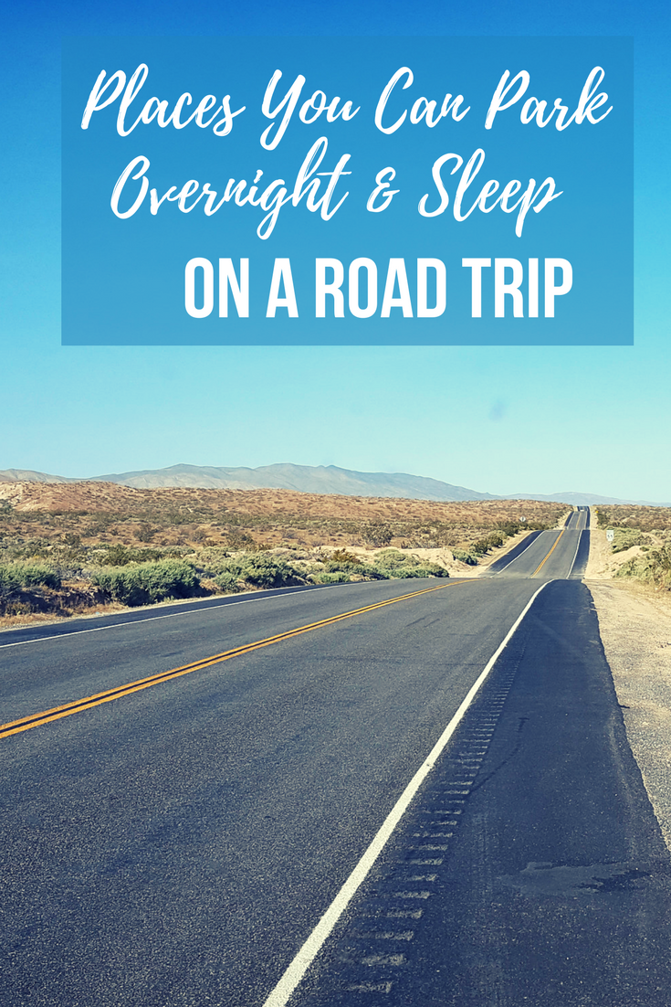 7 Places You Can Park Overnight Sleep On A Road Trip Road Trip Usa Road Trip Usa Road Trip Essentials Trip