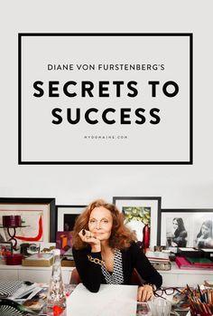 Learn the secrets to Diane Von Furstenberg's success!