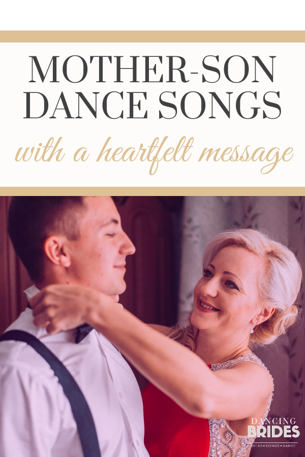 Mother Son Wedding Dance Songs That Will Warm Your Heart Dancing Brides Mother Son Dance Songs Mother Son Wedding Dance Mother Son Wedding Songs