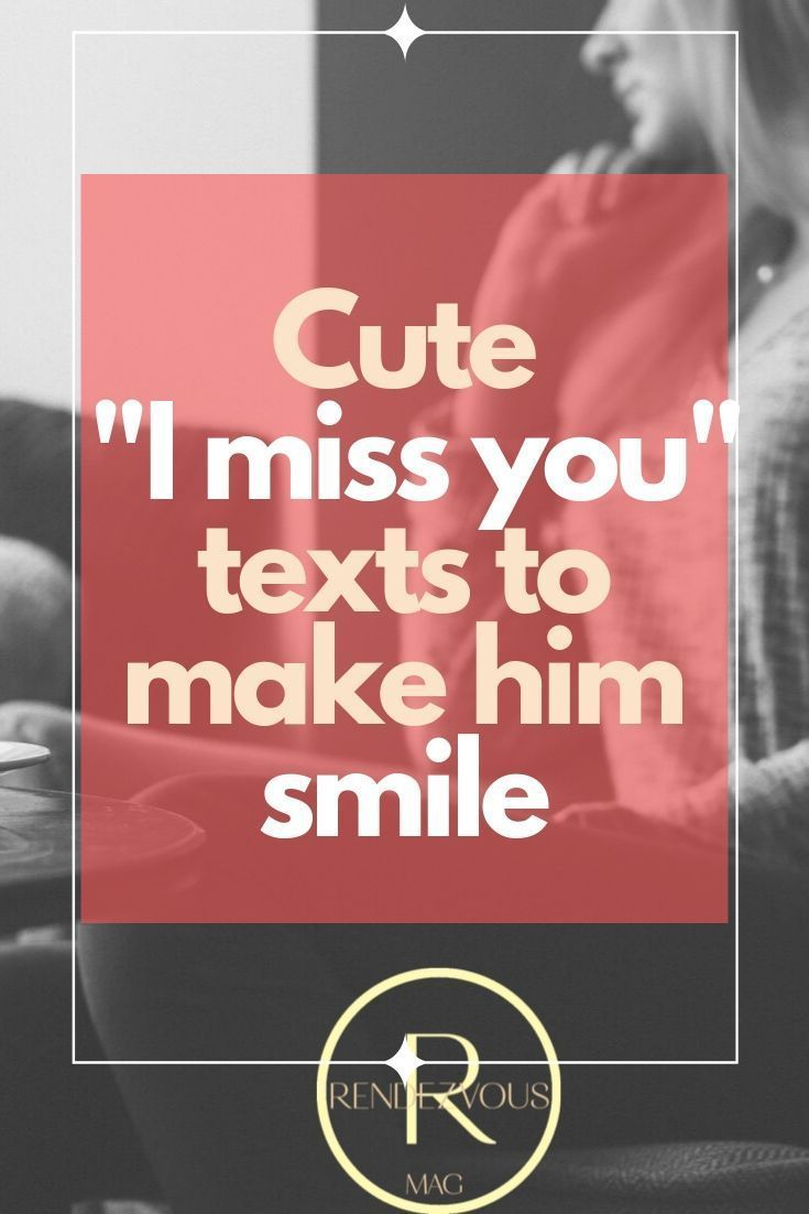 Cute I Miss You Quotes & Texts to Tell Them How You Feel