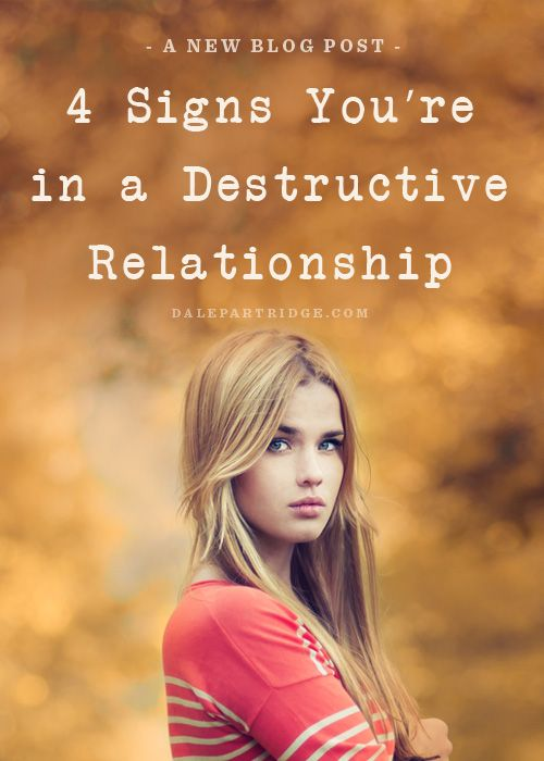 4 Signs You're in a Destructive Relationship | Pinterest ...