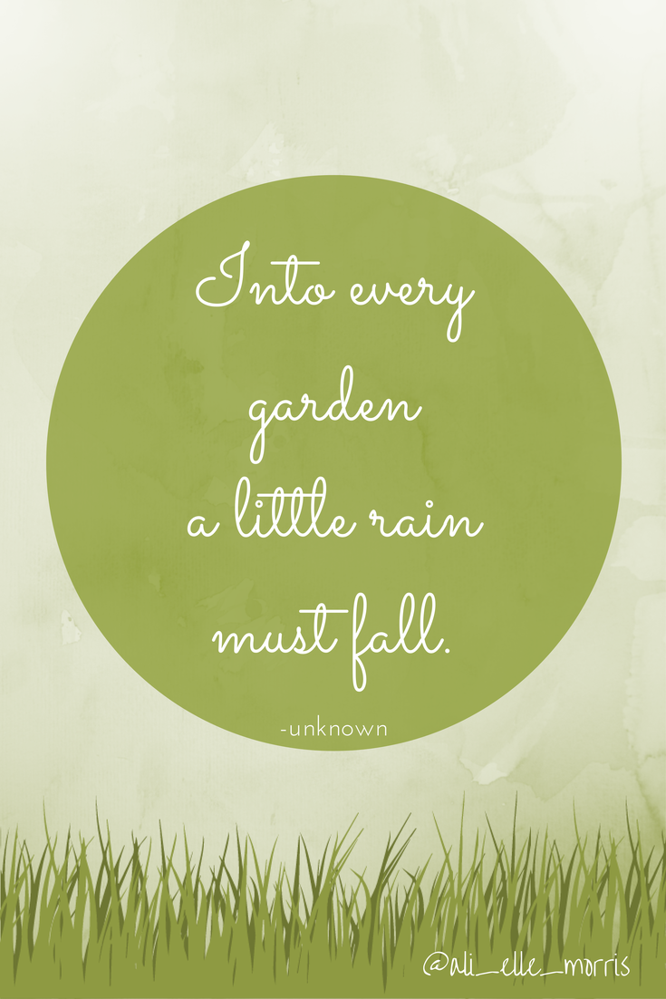 Nice Into Every Garden A Little Rain Must Fall. #garden #quote #rain #