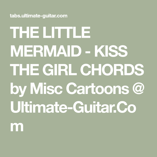 THE LITTLE MERMAID - KISS THE GIRL CHORDS by Misc Cartoons ...